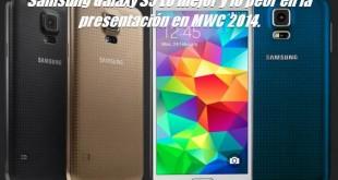 Samsung Galaxy S5 Lo mejor y lo peor en la presentación en MWC 2014.