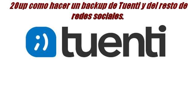 20up como hacer un backup de Tuenti y del resto de redes sociales.