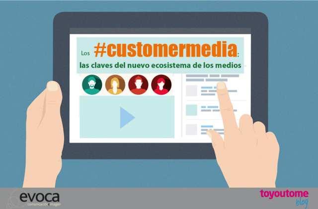 Las claves de los #customermedia