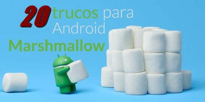 20 trucos para Android Marshmallow que debes conocer