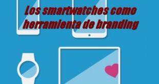 Los smartwatches como herramienta de branding