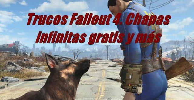 Trucos Fallout 4. Chapas infinitas gratis y más
