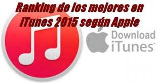 Ranking de los mejores en iTunes 2015 según Apple