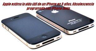 Apple estima la vida útil de un iPhone en 3 años. Obsolescencia programada con iPhone lento