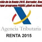 Declaración de la Renta 2015. Borrador, Renta Web y descargar programa PADRE