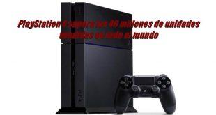 PlayStation 4 supera los 40 millones de unidades vendidas en todo el mundo