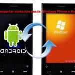 Cómo exportar contactos desde Windows Phone a Android