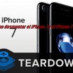 ¿Cómo desmontar el iPhone 7 y el iPhone 7 Plus?