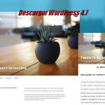 Descargar WordPress 4.7