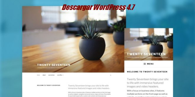 Descargar WordPress 4.7