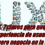 UX. 7 claves para que la experiencia de usuario genere negocio en la web