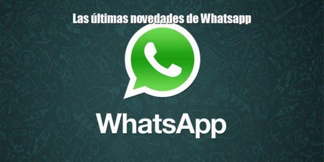 Las últimas novedades de Whatsapp