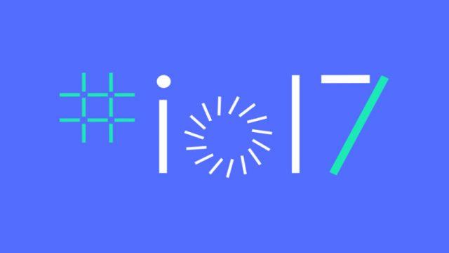 Google I/O 2017 ¿Qué esperamos ver?