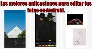 Las mejores aplicaciones para editar tus fotos en Android.