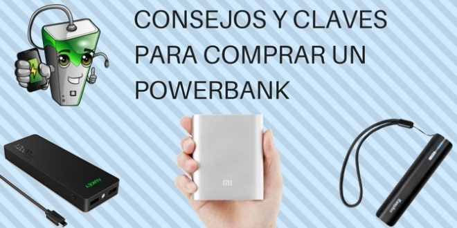 Consejos y claves para comprar un Power Bank