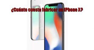 ¿Cuánto cuesta fabricar un iPhone X?
