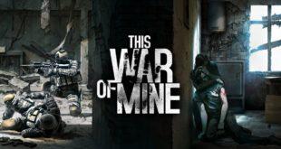 En la guerra, no todo son soldados – This War of Mine llega a Nintendo Switch