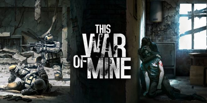 En la guerra, no todo son soldados – This War of Mine llega a Nintendo Switch