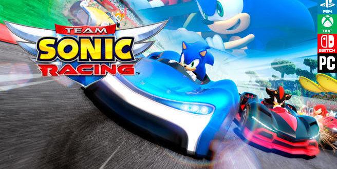 Team Sonic Racing El Juego Se Lanzara El Proximo 21 De Mayo De 2019