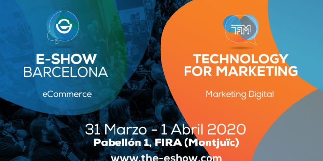 E-SHOW lanza en Barcelona la nueva feria, líder en Londres, TFM (Technology for Marketing)