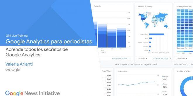 ¿Quieres conocer más sobre el uso de Google Analytics? Google Analytics para periodistas