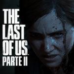 Tráiler de lanzamiento en español de The Last of Us Parte II