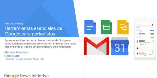 Herramientas esenciales de Google para periodistas - GNI Live en Español