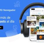 Huawei se une a la fiebre del Podcasting en España incorporando la categoría de noticias en formato Podcast a su Navegador