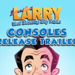 Leisure Suit Larry - Wet Dreams Dry Twice ya disponible en consolas