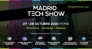 Madrid Tech Show la mayor feria IT de Europa y Asia llega a Madrid tras su éxito en Londres, París, Frankfurt y Singapur